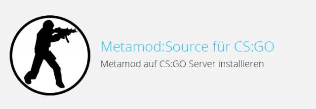 CS: GO – MetaMod:Source auf Server installieren