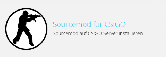 CS: GO – Sourcemod auf Server installieren