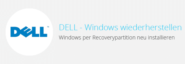 DELL Factory Restore – Computer / Notebook per Wiederherstellungspartition neu installieren