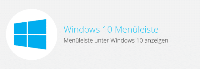 Windows 10 – Menüleiste einblenden