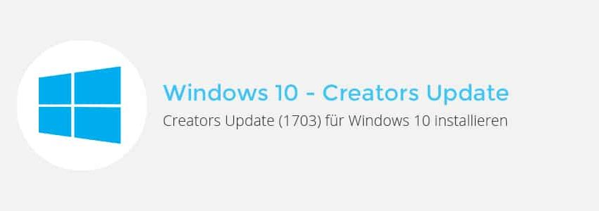 Windows 10 – Creators Update (1703) installieren